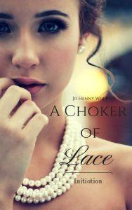 A Choker of Lace Initiation
