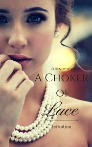 A Choker of Lace Initiation