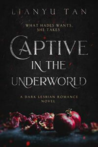 Cover of Captive in the Underworld by Lianyu Tan