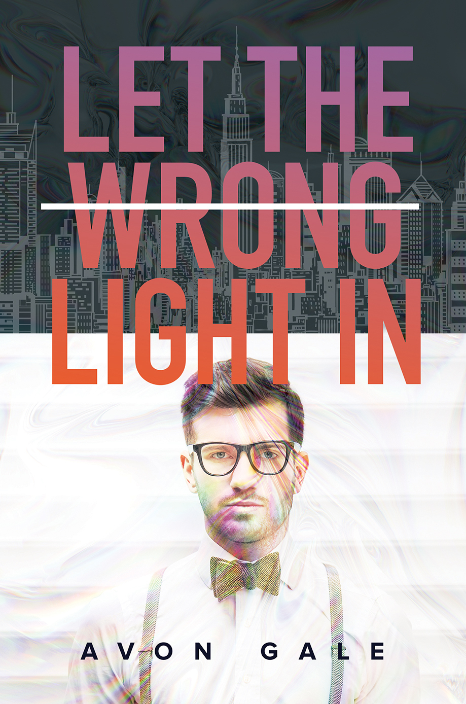 Cover of Let The Wrong Light In by Avon Gale