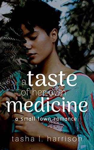 Cover of A Taste of Her Own Medicine by Tasha L. Harrison